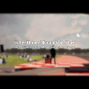 Fifty-Three Minutes in Flux, The Terrifying Beauty of Coordinated Movement